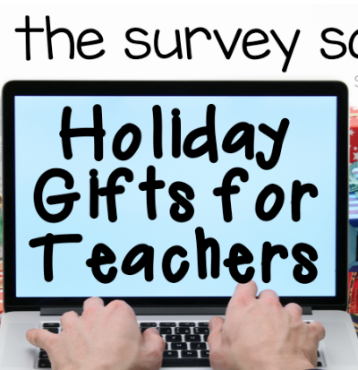 Gift Ideas for Teachers – A Survey to See What Teachers Really Want!
