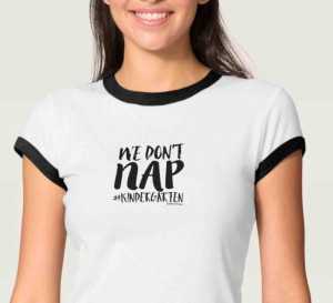 We Don't Nap Kindergarten Shirt! Stop by to read other truths for teaching kindergarten from Simply Kinder.