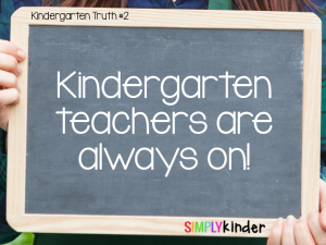 Truth About Teaching Kindergarten