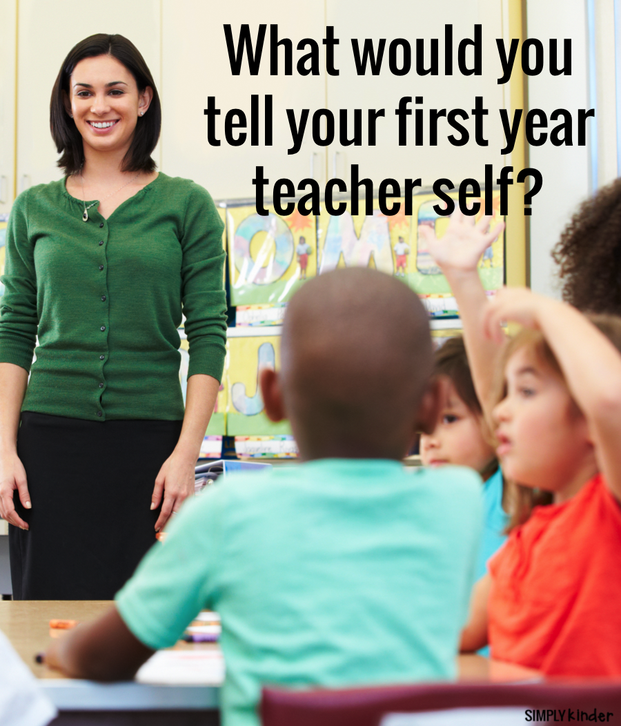 What Would You Tell Your First Year Teacher Self? Find out what teachers have said!