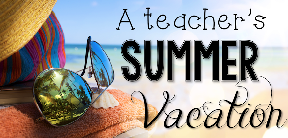 A Teacher's Summer Vacation