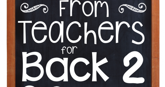 21 Tips for Back To School From Real Teachers