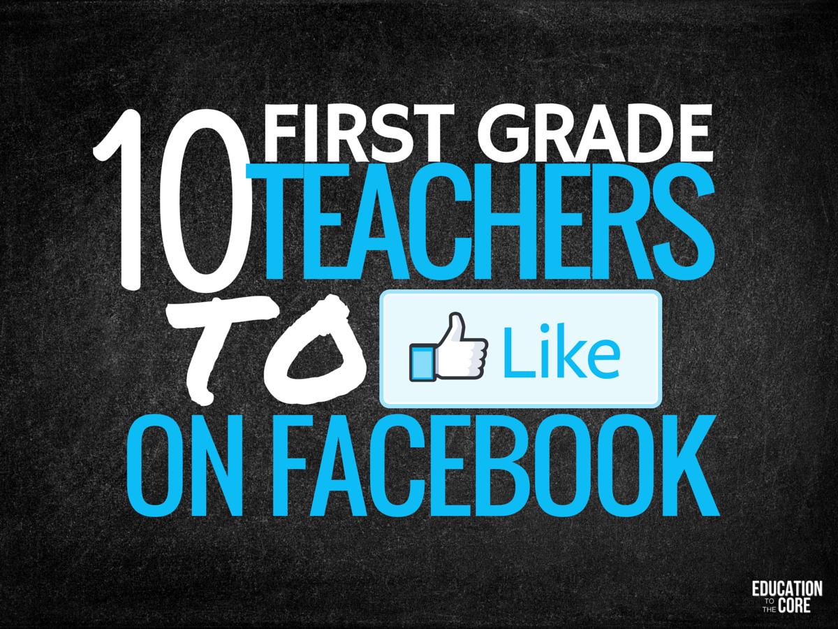 10 First Grade Teachers to Like on Facebook