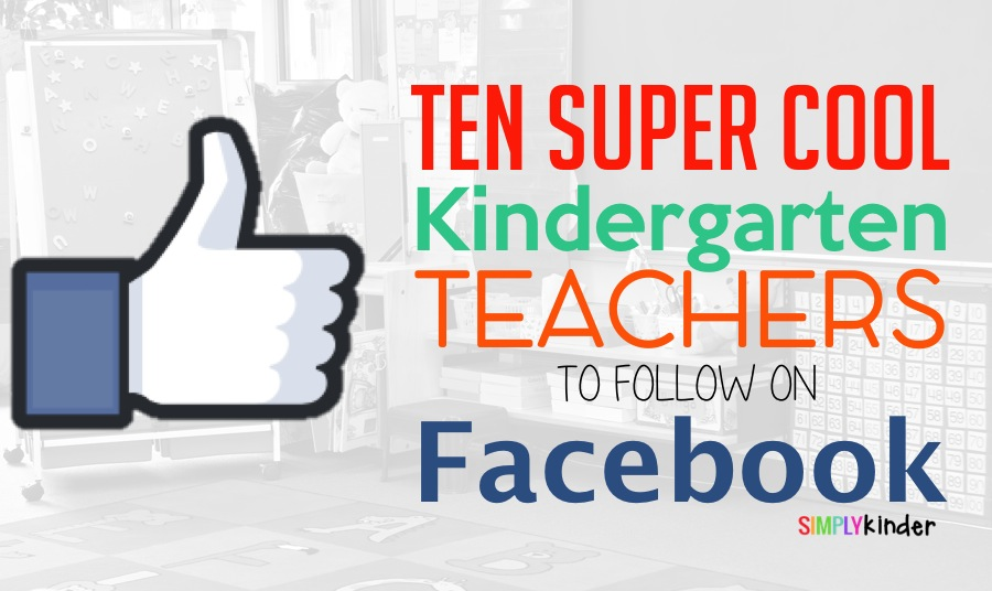 10 Fabulous Kindergarten Teachers to Follow on Facebook!