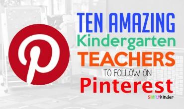 Ten Amazing Kindergarten Teachers to Follow on Pinterest!
