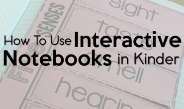 How to Use Interactive Notebooks in Kindergarten!