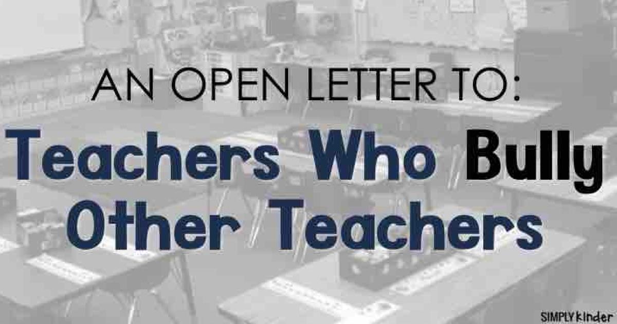 Teachers Who Bully Other Teachers - Simply Kinder