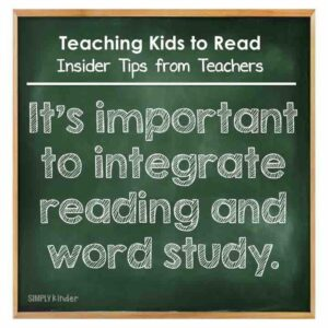 Teaching Kids to Read - Insider Tips from Teachers - It's important to integrate reading and word study.