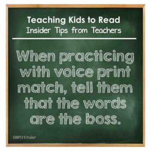Teaching Kids to Read - Insider Tips from Teachers - When practiing with voice to print match, tell them that the words are the boss.
