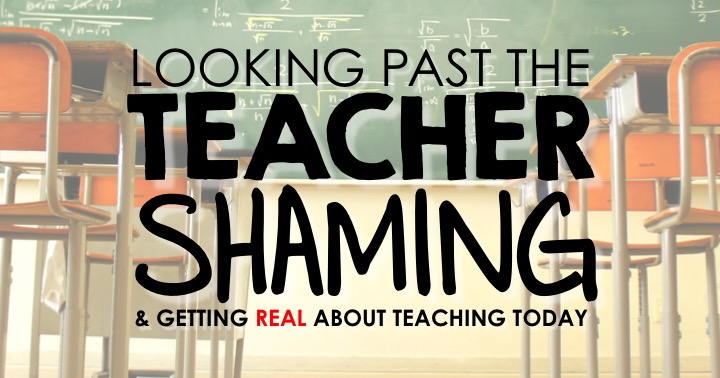 Looking past the teacher shaming.