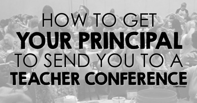Get Your Principal To Send You To A Conference