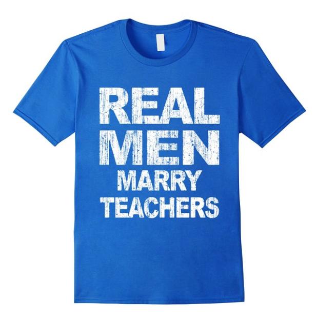 real men marry teachers shirt
