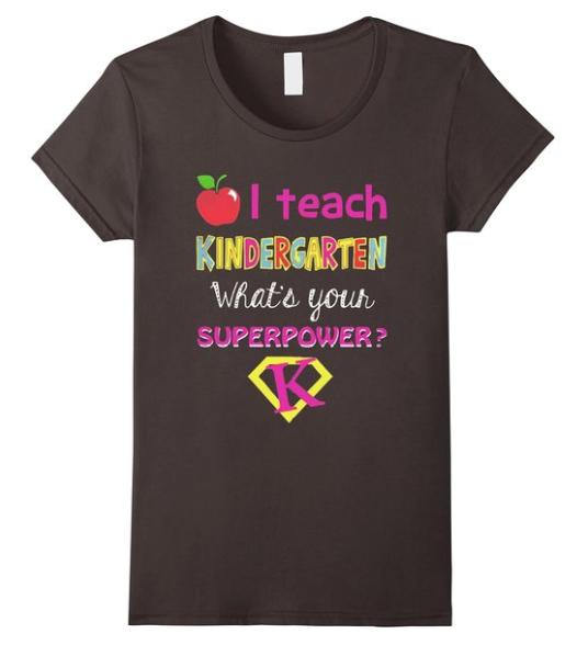 I teach kinder, what's your superpower shirt - 10 teacher shirts every kinder teacher wants.
