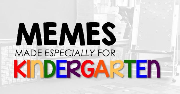 Kindergarten Memes
