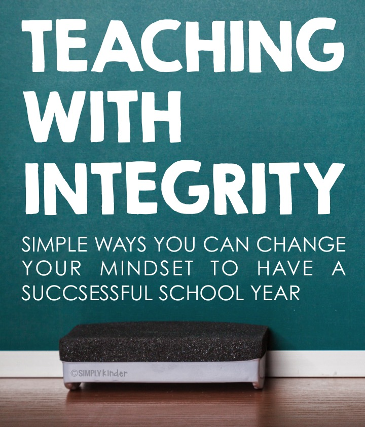 Teaching with Integrity - Simple ways you can change your mindset to have a successful school year.