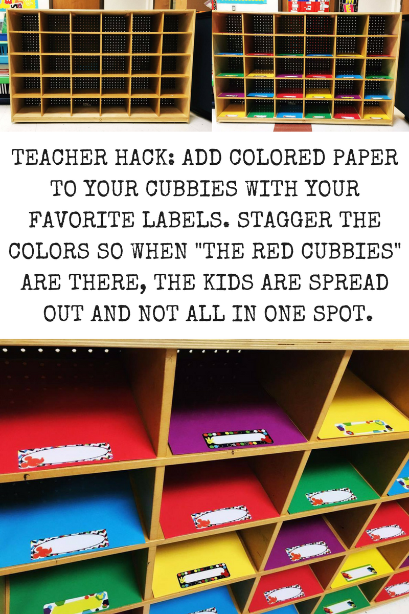 TEACHER HACK: Add some colored paper and cute labels to your cubbies. Space them out so when the kids come for each color the kids are not all bunched up in the same spot.