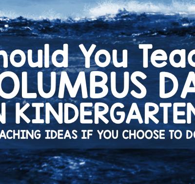 Should You Teach Columbus Day in Kindergarten?