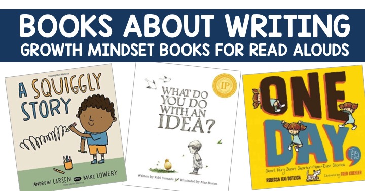 Books About Writing:  Growth Mindset Read Alouds