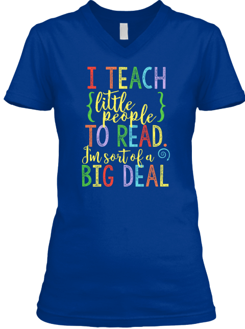 I Teach Little People To Read - I am Sort of a Big Deal Shirt