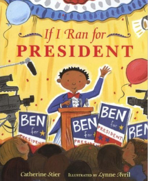 If I Ran for President and other great election books for preschool, kindergarten, and first.