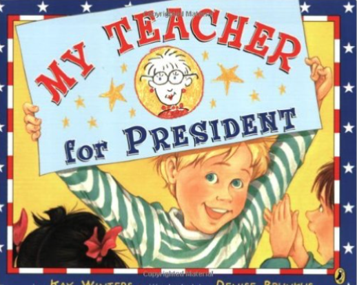 My Teacher for President and other great books for teaching preschool, kindergarten, and first grade students about elections.