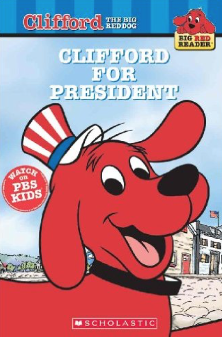 Clifford for President and other great books for teaching preschool, kindergarten, and first grade students about elections.