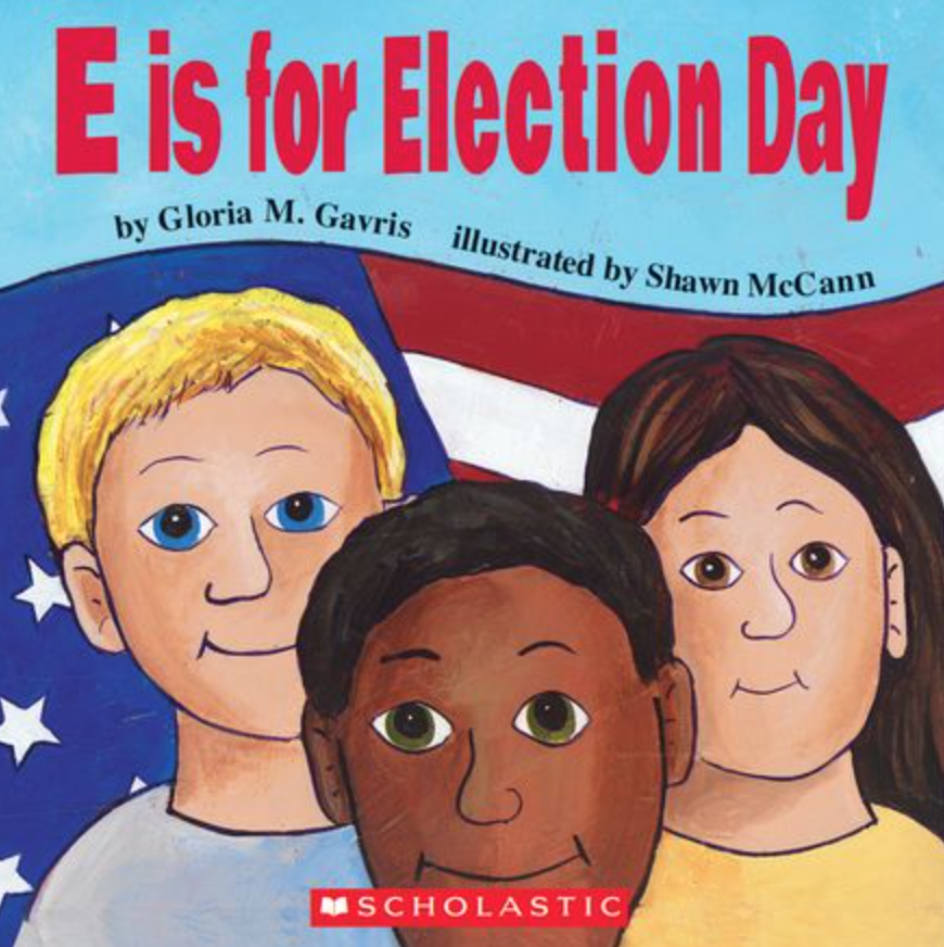 E is for Election Day and other great books for teaching preschool, kindergarten, and first grade students about elections.