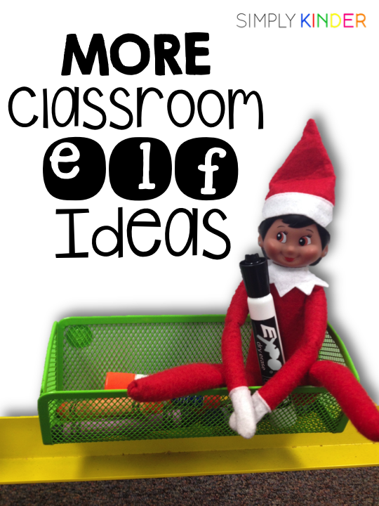 More Classroom Elf Ideas