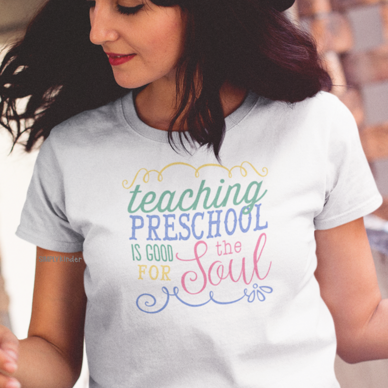 Teaching Preschool is Good for the Soul Shirt