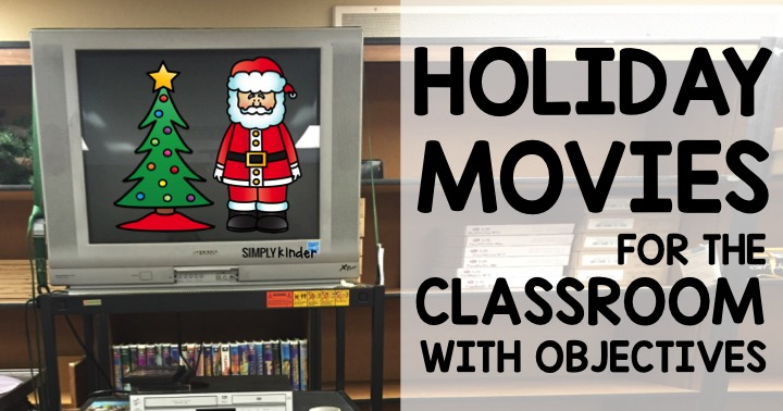 Holiday Movies with Objectives for the classroom.