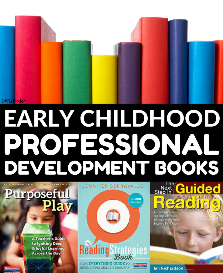 Professional Development Books for Kindergarten teachers. A huge list of books that early childhood teachers can read to better their craft!