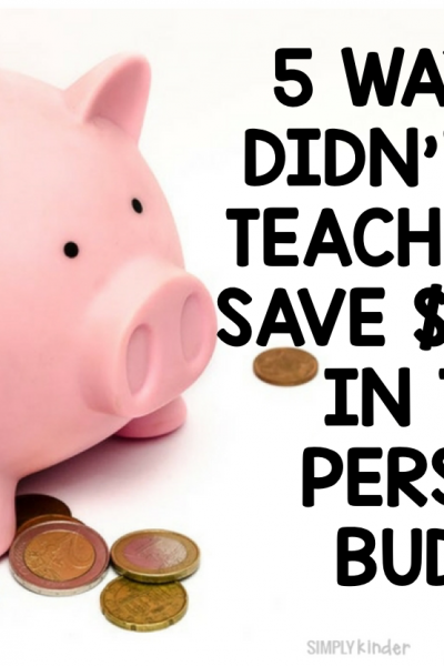 5 Ways You Didn't Know Teachers Can Save BIG in their Personal Budgets