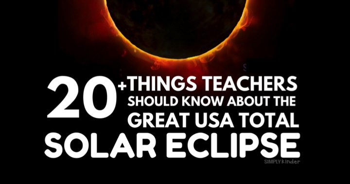 20 Things Teachers Should Know About the Great American Total Eclipse