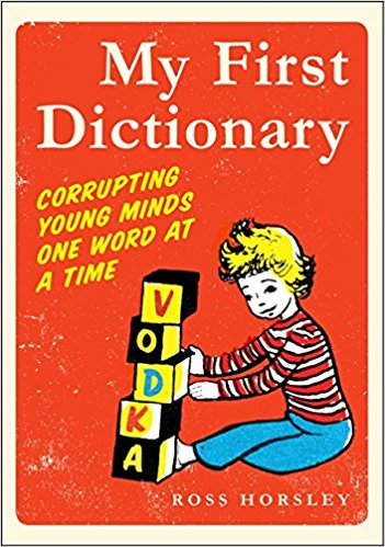 Completely Inappropriate Read Alouds Teachers Love - My First Dictionary - Corrupting Young Minds One Word at a Time