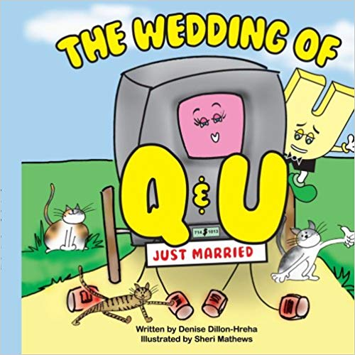 The Wedding of Q and U - This book is HILARIOUS as U is not very happy that Q wants to get marrieds. Totally sketchy!