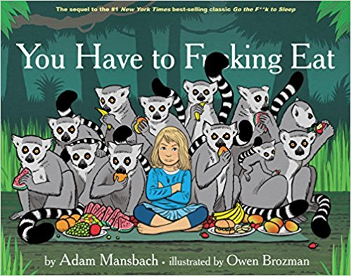 Completely Inappropriate Read Aloud Books Teachers Love - You Have to F*****g Eat