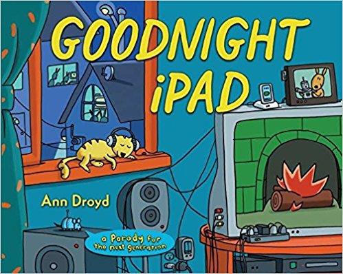 Completely Inappropriate Read Aloud Books Teachers Love - Goodnight iPad