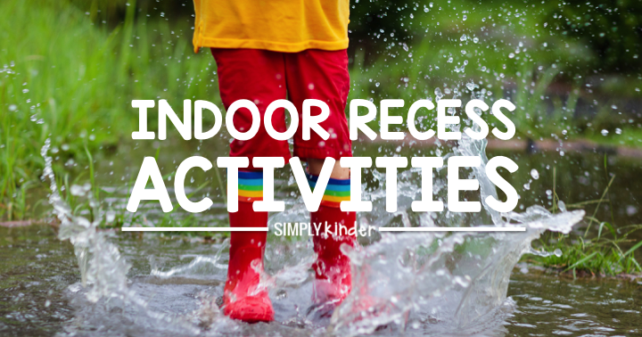 Indoor Recess Ideas for Kindergarten