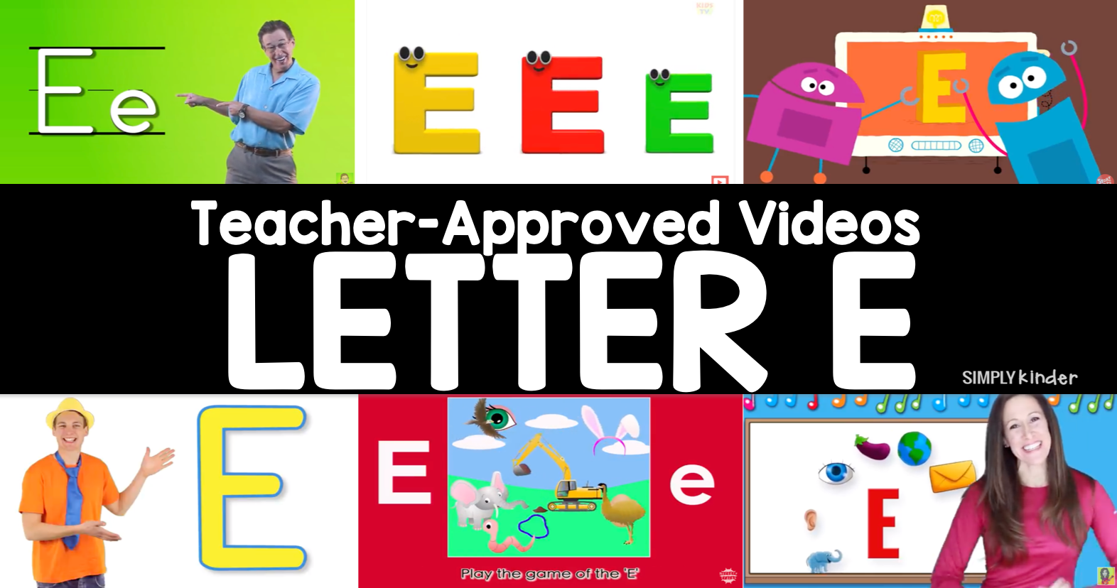 Teacher-Approved Videos Letter E