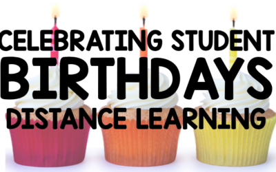 Celebrating Student Birthdays during Distance Learning